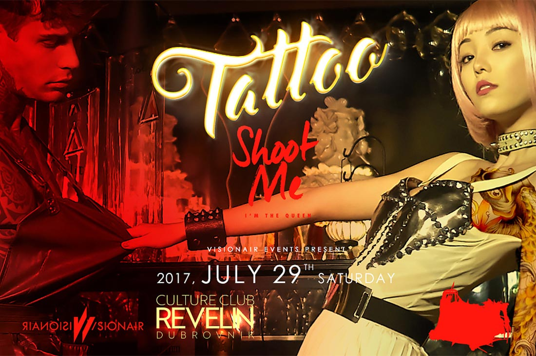 Shoot Me - I'm The Queen - Exclusive TATTOO Edition Culture Club Revelin July 29 2017