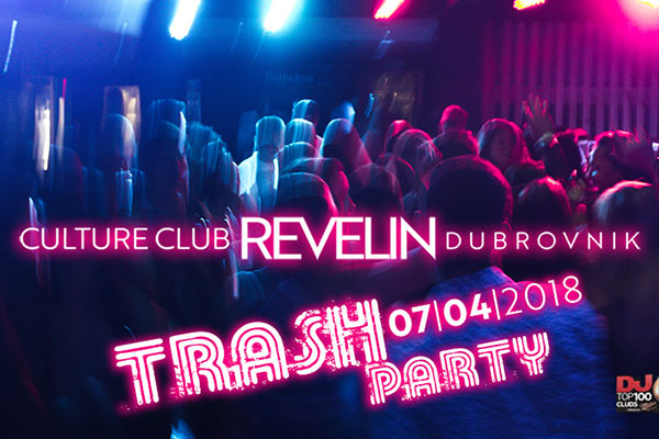 Trash Party Dubrovnik, 07. travnja, 2018, nocni klub Revelin
