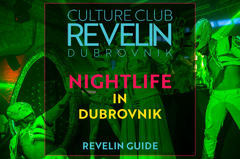 Dubrovnik Nightlife - Guide by Revelin
