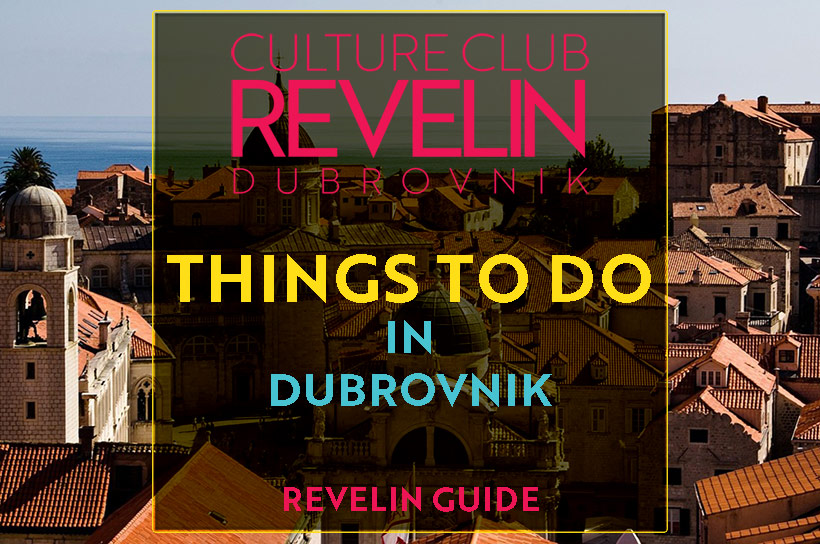 Things to do in Dubrovnik, Dubrovnik guide bu Revelin