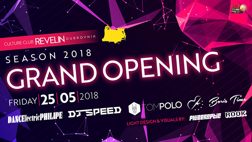 Grand Opening, Nightclub Revelin, 25th of May, 26th of May 2018, Dubrovnik