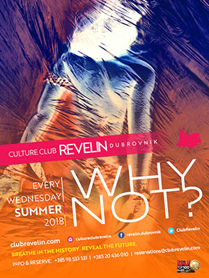 Why Not? Every Wednesday in Culture Club Revelin, Dubrovnik